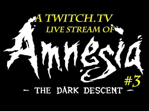 "Amnesia: Twitch.TV Live Stream Episode 3. (WARNING! Loud Sudden Screams!) ""Calm before the storm."""