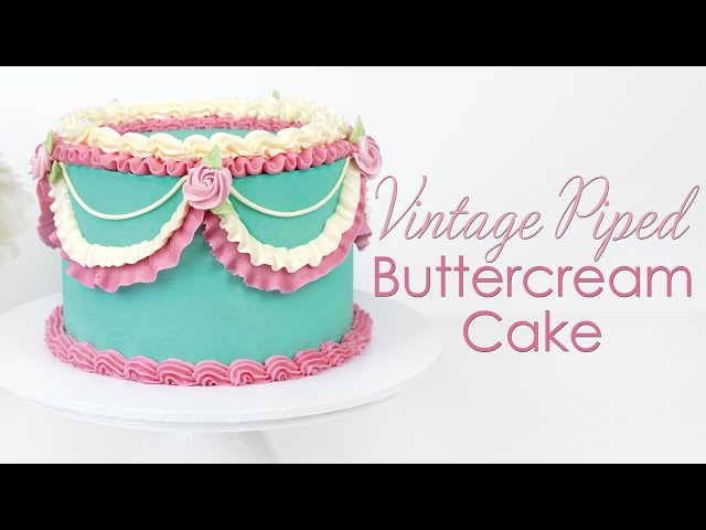Vintage Inspired Piped Buttercream Cake - Piping Techniques Tutorial