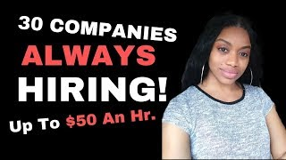 30 Companies Always Hiring I Work From Home Jobs I Up To $50 An Hour!