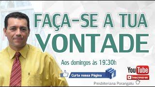 Faça se a tua Vontade - Mensagem Pr. Herbert Oliveira