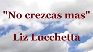 Liz Lucchetta-No crezcas mas