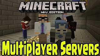 Minecraft Wii U Edition - MULTIPLAYER GAMEPLAY SERVERS + DETAILS EXPLAINED