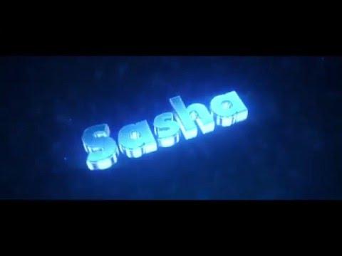 Подборка Интро с именем Саша