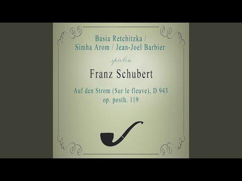 Basia Retchitzka / Simha Arom / Jean-Joel Barbier spielen: Franz Schubert: Auf den Strom (Sur...
