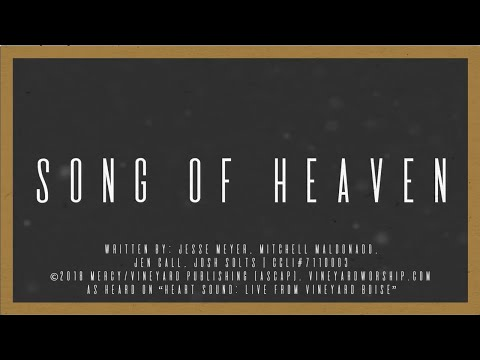 Song of Heaven [LYRIC VIDEO] | SONG OF THE MONTH | Vineyard Worship | Vineyardsongs.com