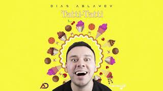 Диас Аблаев - Тәтті-Tәтті (audio)