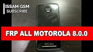 Motorola moto z2 force Remove frp OREO 8.0.0, x4 ,Z ,Z Play ,Z2 Play ,G5 ,G5 Plus ,G5S ,G5S Plus