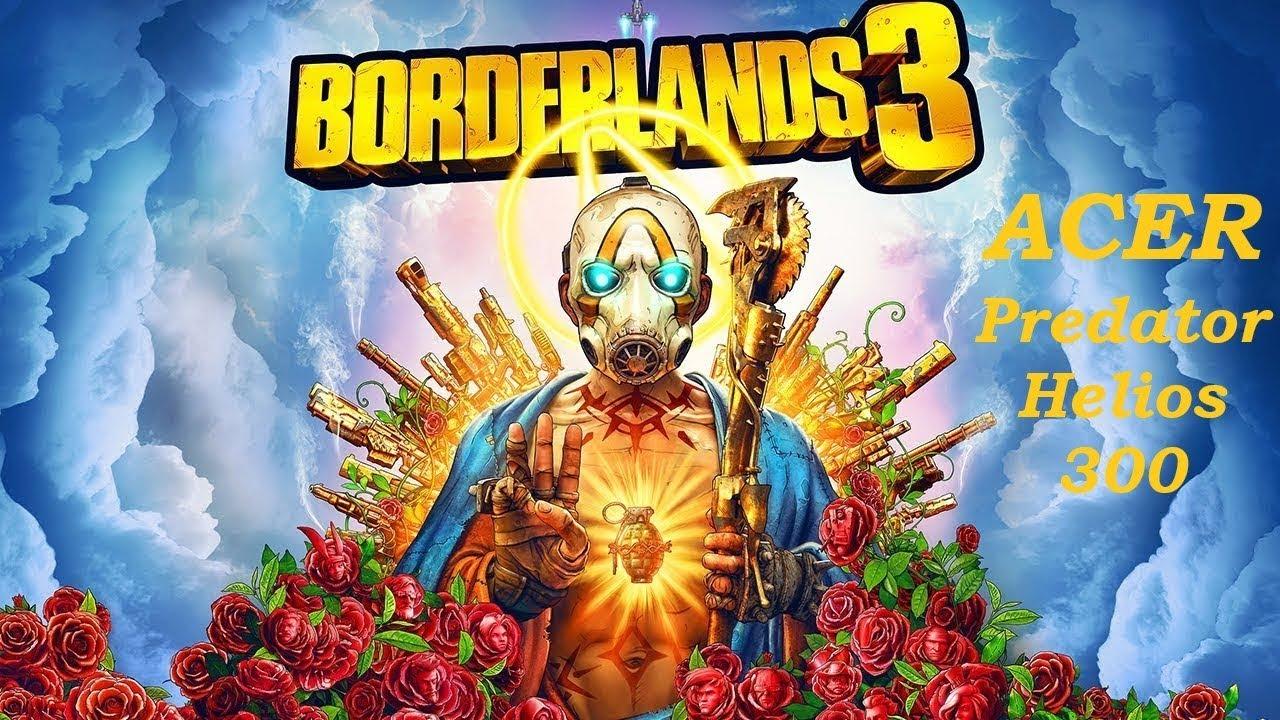 Borderlands 3 On Acer Predator Helios 300 Rtx 2060 I7 9750h I 1080p