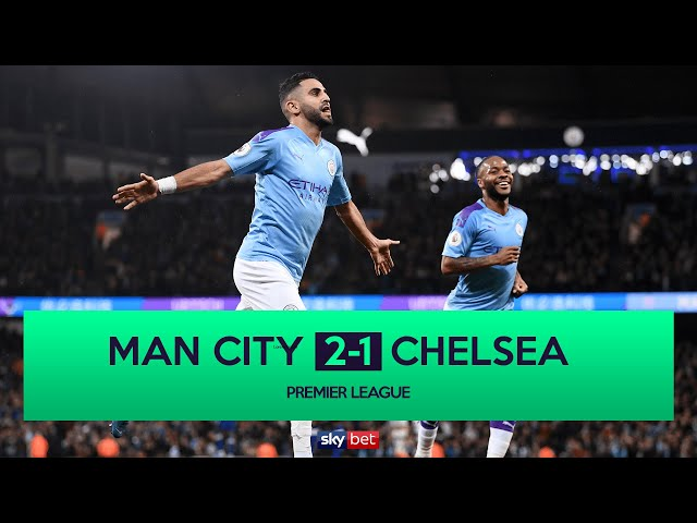 Manchester City 2-1 Chelsea | City Take The Lead After Falling Behind