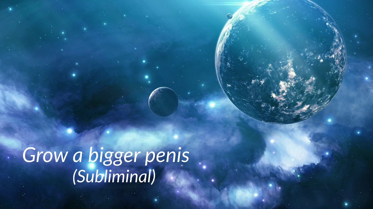 Grow A Bigger Penis Subliminal - Youtube-3438