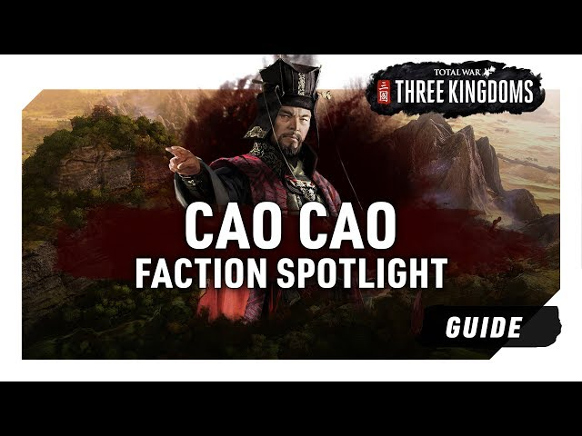 CAO CAO FACTION SPOTLIGHT | Total War: Three Kingdoms