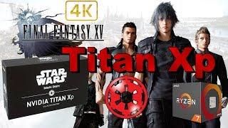 Final Fantasy XV / 15 4K Benchmark Titan Xp Star Wars Edition | Ryzen 1700 @ 3.8Ghz Windows Edition