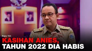 Denny Siregar: KASIHAN ANIES, TAHUN 2022 DIA HABIS