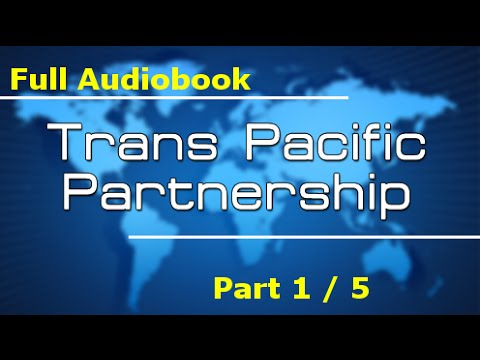 The Trans-Pacific Partnership - Full Text (Part 1/5)