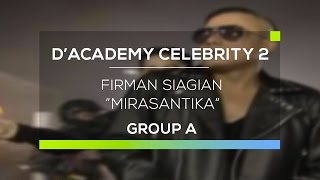 Video Firman Siagian - Mirasantika (D'Academy Celebrity 2) download MP3, 3GP, MP4, WEBM, AVI, FLV Agustus 2017