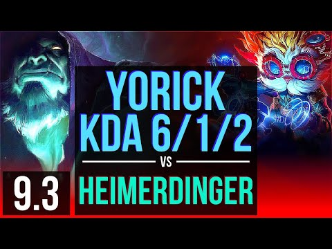 YORICK vs HEIMERDINGER (TOP) | 4 early solo kills, KDA 6/1/2 | Korea Diamond | v9.3
