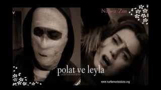 Polat ve Leyla en zor zaman arasındaki