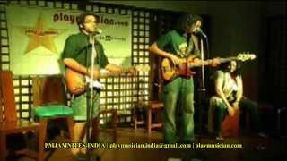PM ACOUSTIC JAM NITE   SEPTEMBER 28 2013   VIVEK DATE, KUNAL MATTA & KRITI Original by Vivek
