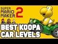 Super Mario Maker 2 BEST KOOPA CAR LEVELS