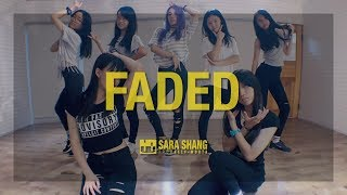 Alan Walker - Faded / Choreography by Sara Shang (SELF-WORTH)