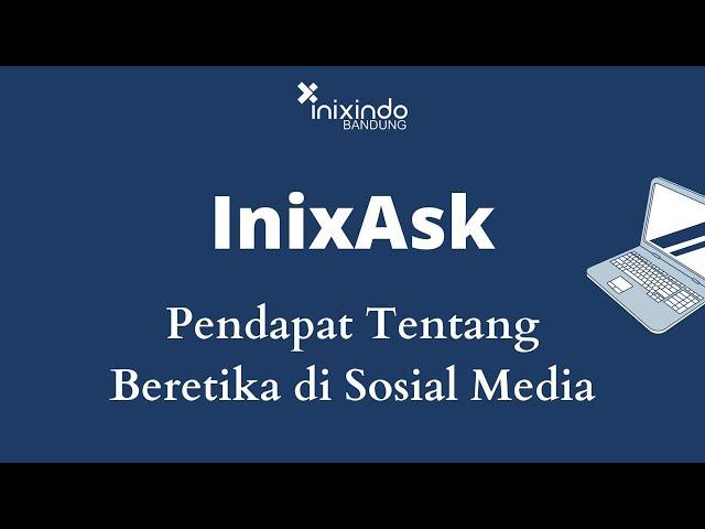INIXASK - Pendapat tentang beretika di sosial media