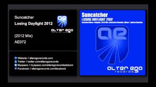 Suncatcher - Losing Daylight 2012 (2012 Mix) [Alter Ego Records]