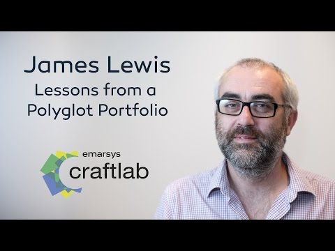 James Lewis - Lessons from a Polyglot Portfolio