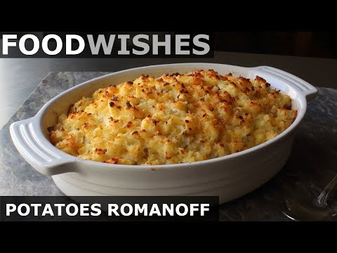Potatoes Romanoff - Steakhouse Potato Gratin - Food Wishes