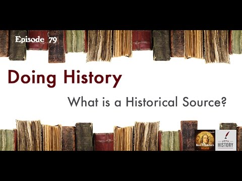 079 What is a Historic Source? (Doing History)