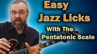 Easy Jazz Licks - How To Use The Pentatonic Scale