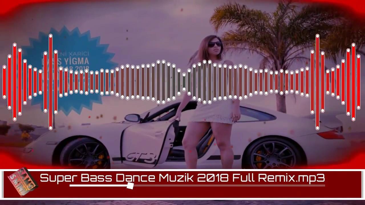En Yeni Xarici Bass Yigma Mahnilar 2018 Full Dance Remix Yigmalar Youtube