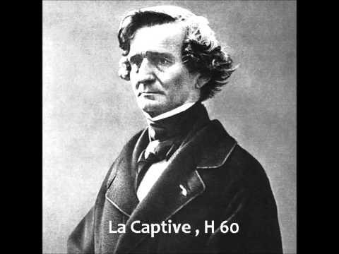Hector Berlioz  La Captive , H 60