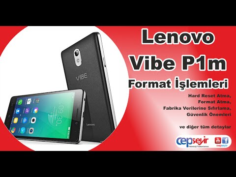 Lenovo Vibe P1m Hard Reset & Format Atma ve Fabrika Verilerine Sıfırlama