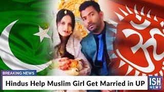 Hindus Help Muslim Girl Get Married in UP