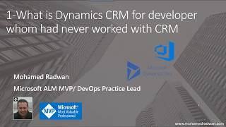 1- What is Microsoft Dynamics CRM for developer whom had never worked with CRM
