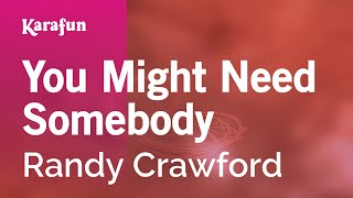 Karaoke You Might Need Somebody - Randy Crawford *