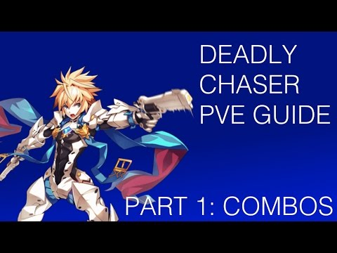 [Elsword] Deadly Chaser PvE Guide #1: Combos