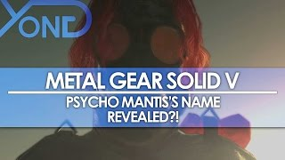 Repeat youtube video Metal Gear Solid V - Psycho Mantis's Name Revealed?!