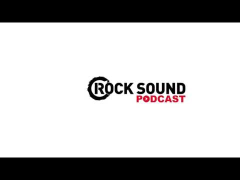 Rock Sound Podcast #002 - Neck Deep, Pierce The Veil, State Champs, Of Mice & Men