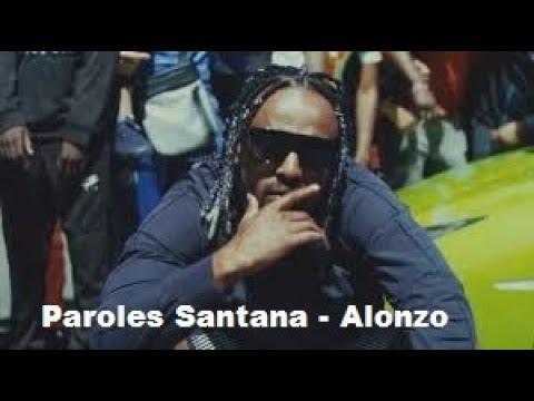 Paroles Santana - Alonzo [son Officiel]