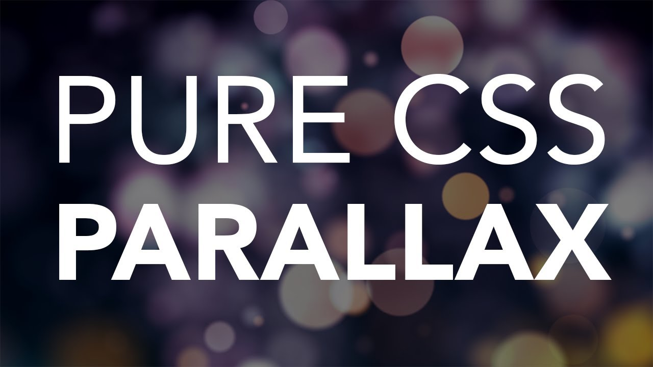 Pure CSS Parallax Scrolling Effect with HTML and CSS