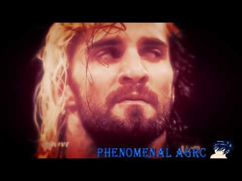 Tribute Seth Rollins WWE  -Phenomenal AGRC-