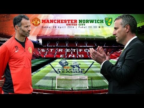 Manchester United vs Norwich City 4-0 Giggs's First Game as Interim Manager! 26/04/2014
