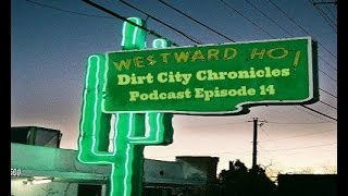 Dirt City Chronicles podcast episode 14