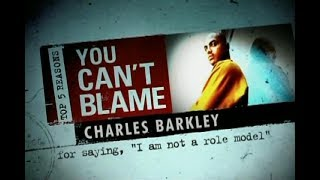 Top 5 Reasons You Can't Blame Charles Barkley
