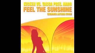 Feel The Sunshine (Summer Anthem 2008) - Kicken Vs. Yasca Pres Nado