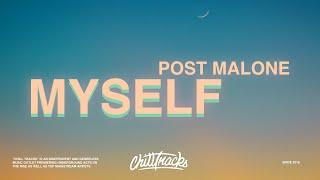 Post Malone – Myself (Lyrics)