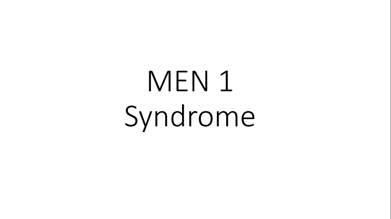 Multiple Endocrine Neoplasia 1 (MEN 1) Syndrome – General Surgery #Generalsurgery