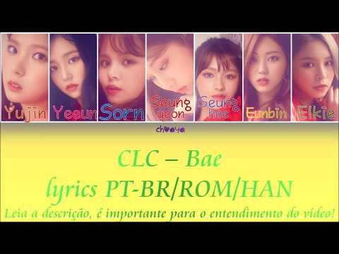 CLC (씨엘씨) – BAE [LEGENDADO PT-BR LYRICS{Color Coded PT-BR/ROM/HAN}]