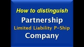 How to distinguish Partnership - LLP - Company?